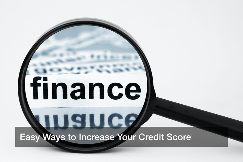 Easy Ways to Increase Your Credit Score
