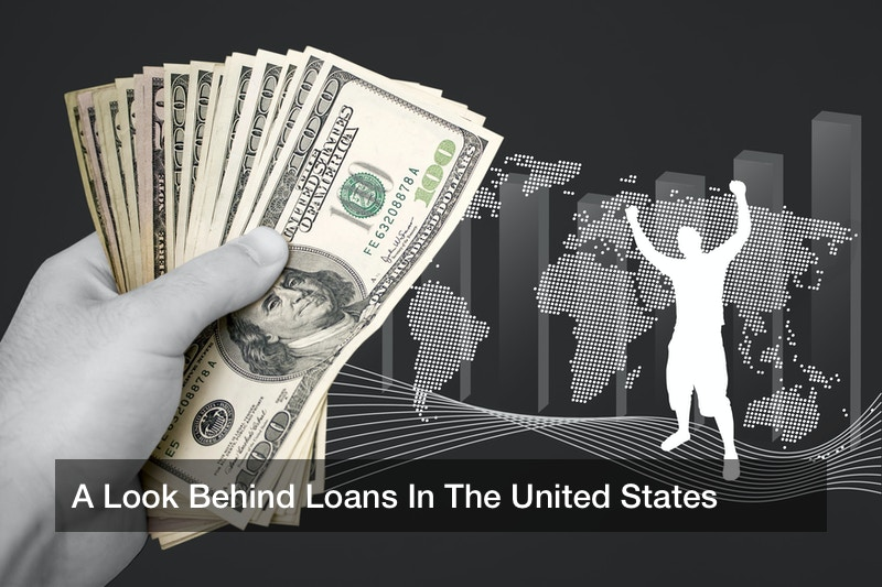 A Look Behind Loans In The United States