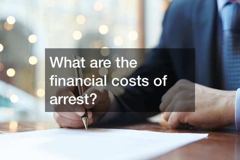 How Does Getting Arrested Impact Your Finances?