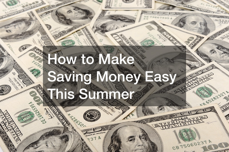 How to Make Saving Money Easy This Summer