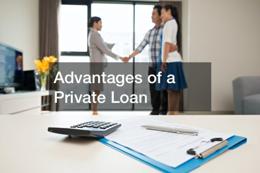 Advantages of a Private Loan